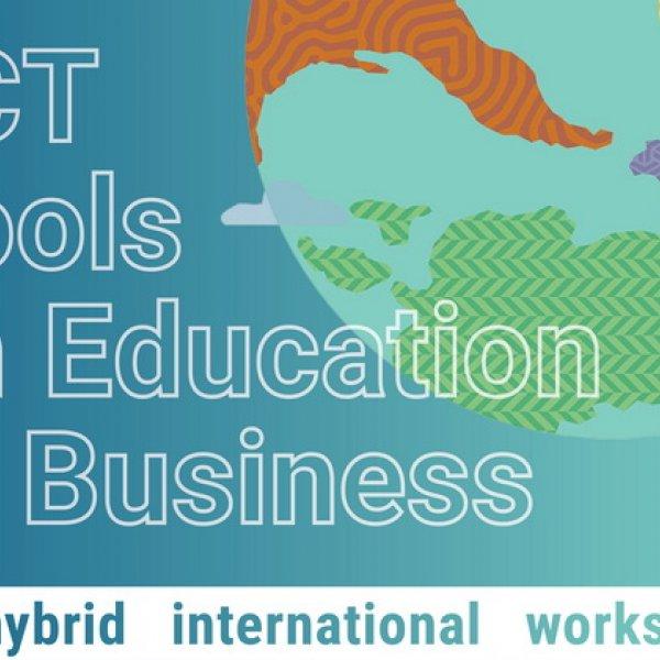 ICT tools in Education & Business - Hybrid International Workshop